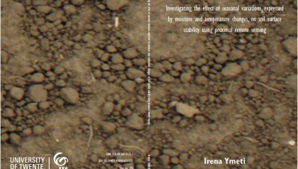 FULLY DIGITAL (UNTIL FURTHER NOTICE) : PhD Defence Irena Ymeti | Investigating the effect of seasonal variations, expressed by moisture and temperature changes, on soil surface stability using proximal remote sensing