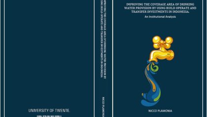 PARTLY DIGITAL - ONLY FOR INVITEES (1,5 m) : PhD Defence Nicco Plamonia | Improving the coverage area of drinking water provision by using build operate and transfer investments in Indonesia - An institutional analysis