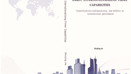 FULLY DIGITAL - NO PUBLIC : PhD Defence Shuijing Jie | Early internationalizing firms' capabilities - Classification, configurations, and effects on international performance